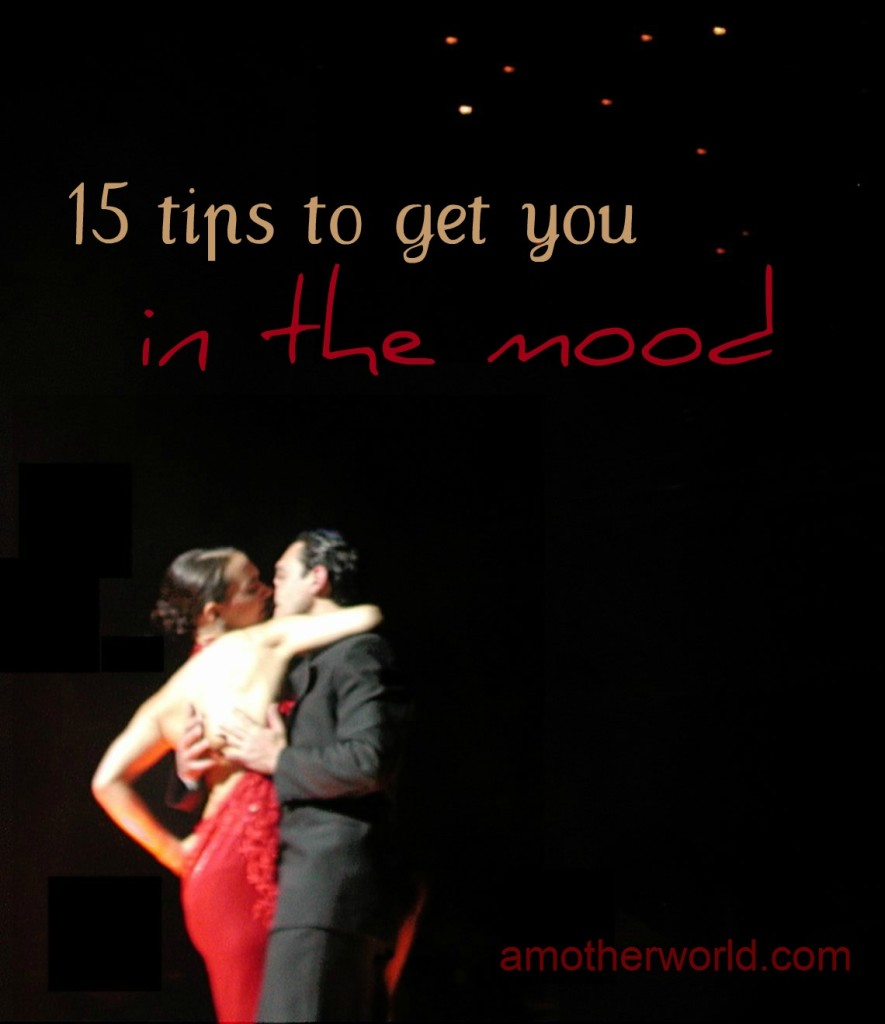 15 Tips To Get In The Mood