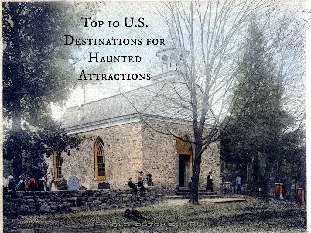 Top 10 U.S. Destinations for Haunted Attractions