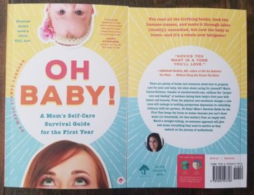 Oh Baby! A Mom's Self-Care Survival Guide for the First Year by Maria Lianos-Carbone
