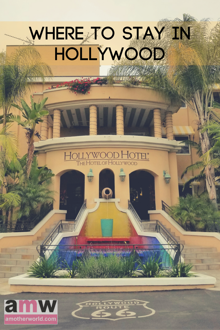 Where to Stay in Hollywood - Hollywood Hotel | amotherworld.com