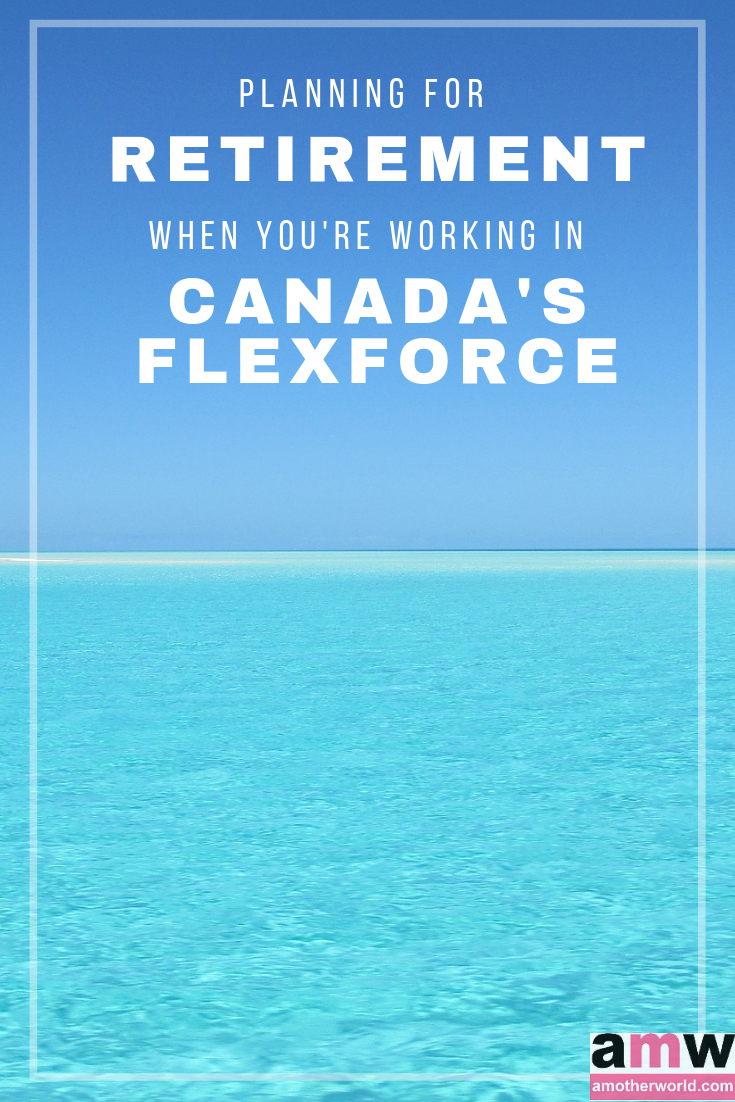 Planning for Retirement when You're Working in Canada's Flexforce