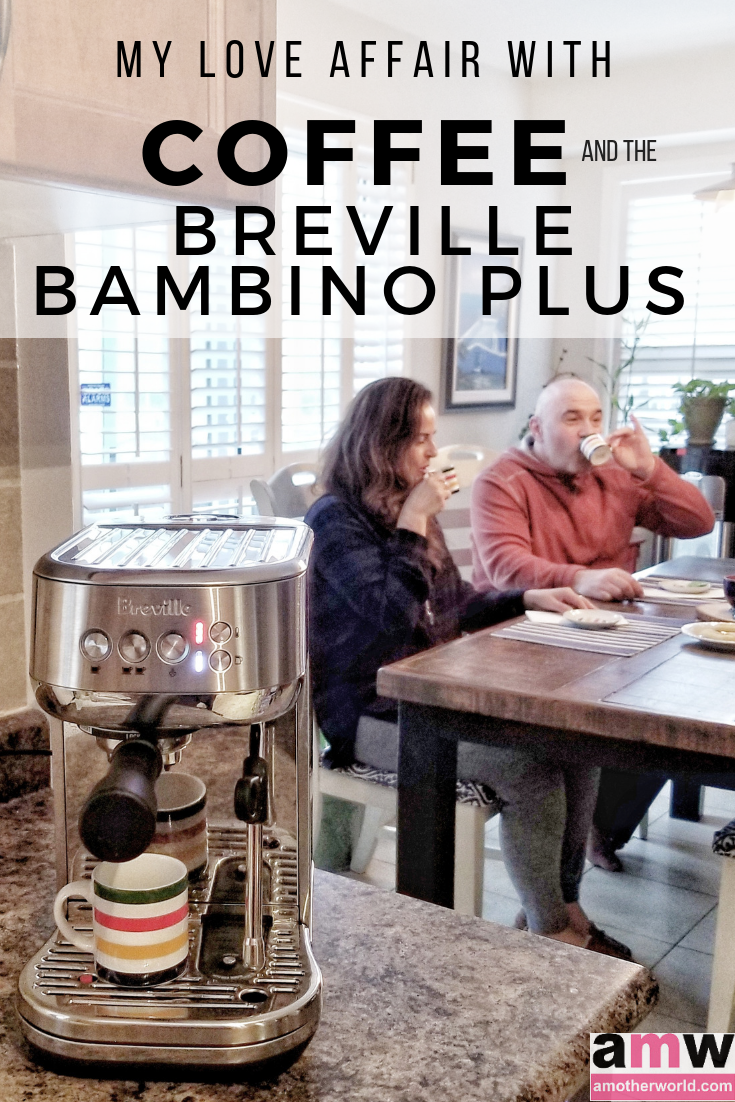 My Love Affair with Coffee and Breville's Bambino Plus giveaway | amotherworld