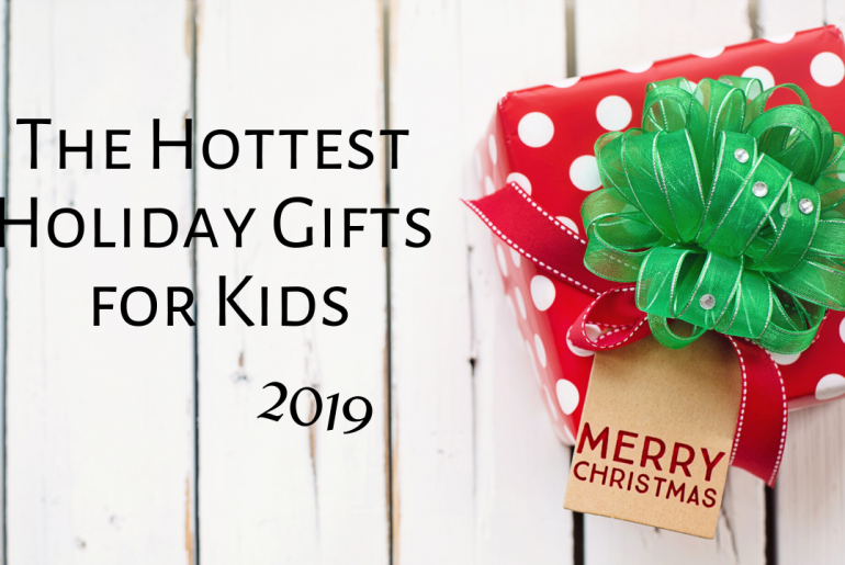 The Hottest Holiday Gifts for Kids 2019