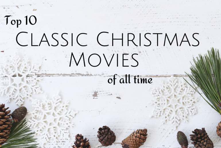 Top 10 Classic Christmas Movies of All Time - amotherworld.com