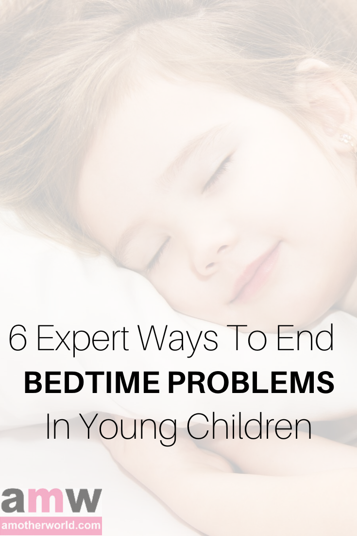6 Expert Ways to End Bedtime Problems in Young Children | amotherworld