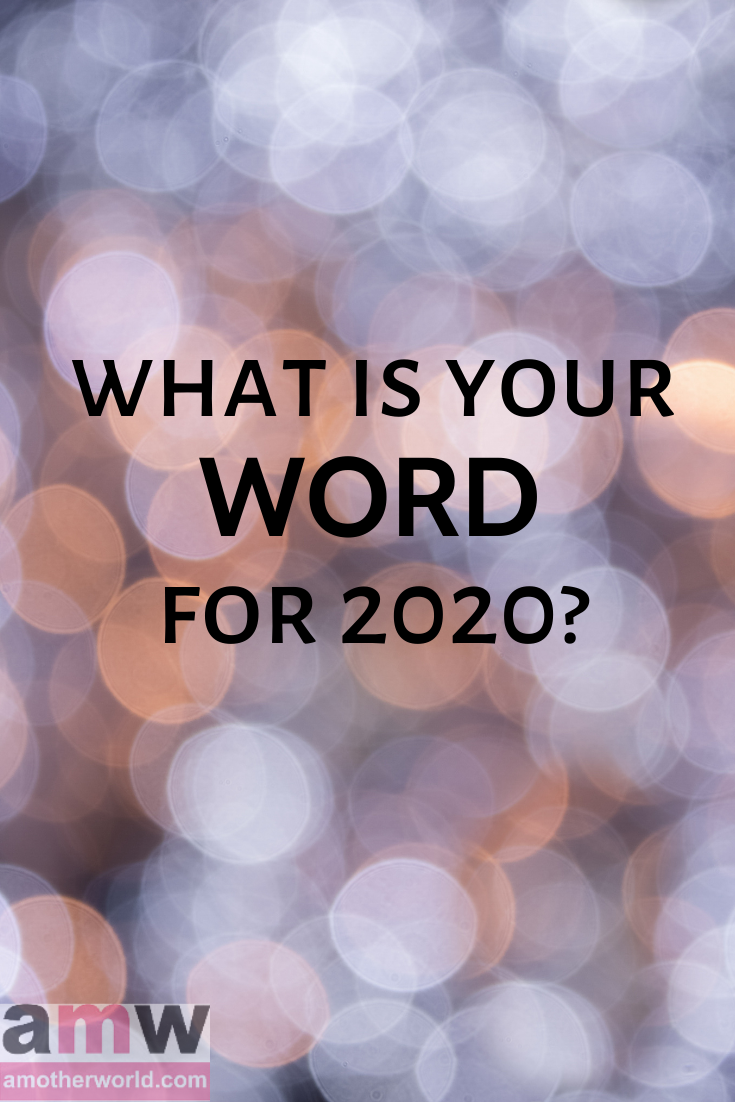 What is Your Word for 2020 | amotherworld