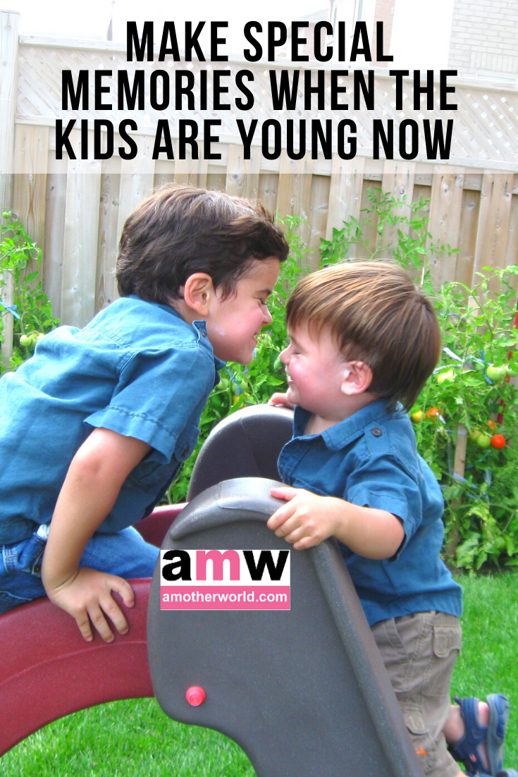 Make Special Memories When the Kids Are Young Now | amotherworld.com