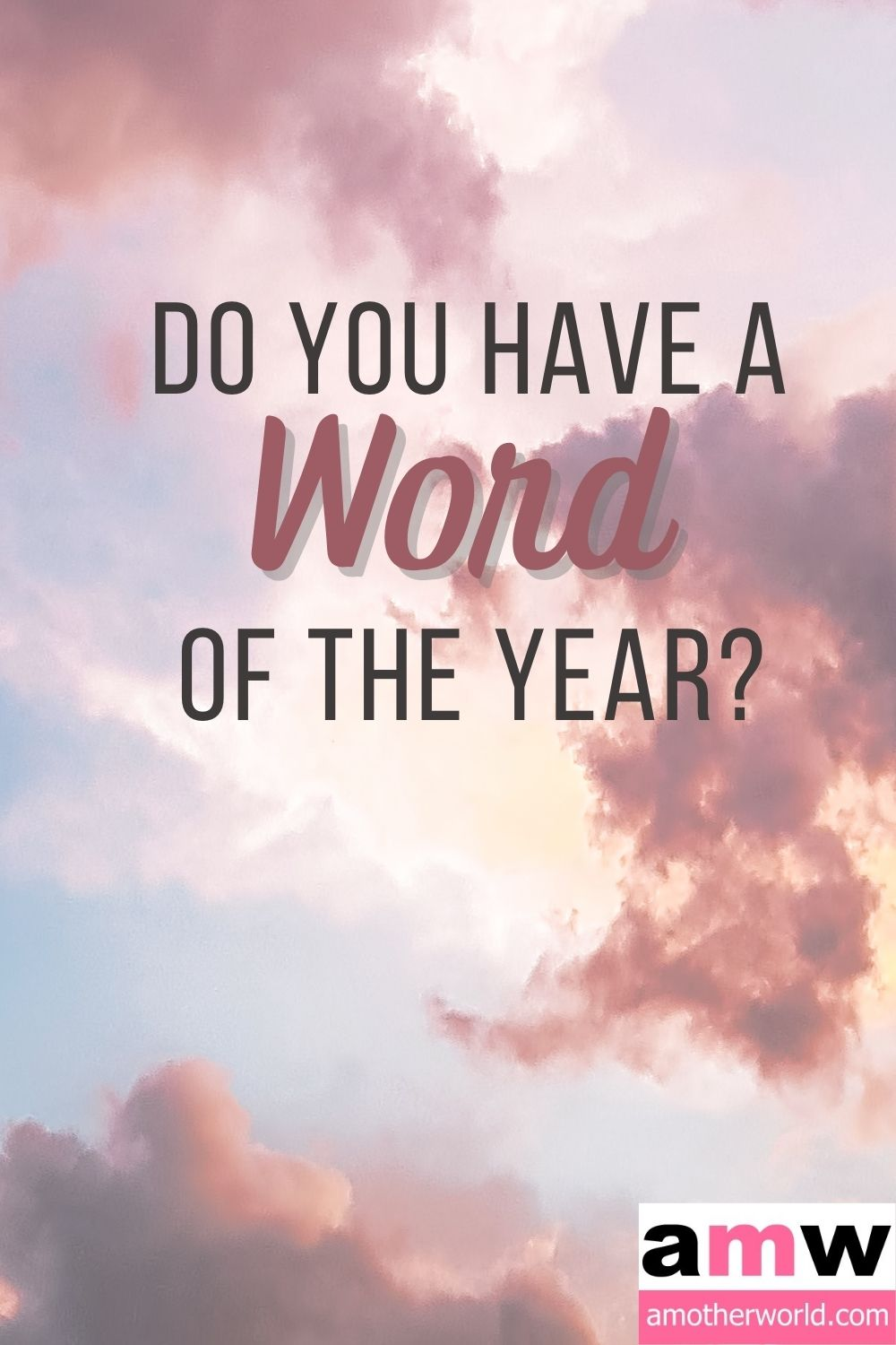 Do You Have a Word of the Year for 2021?