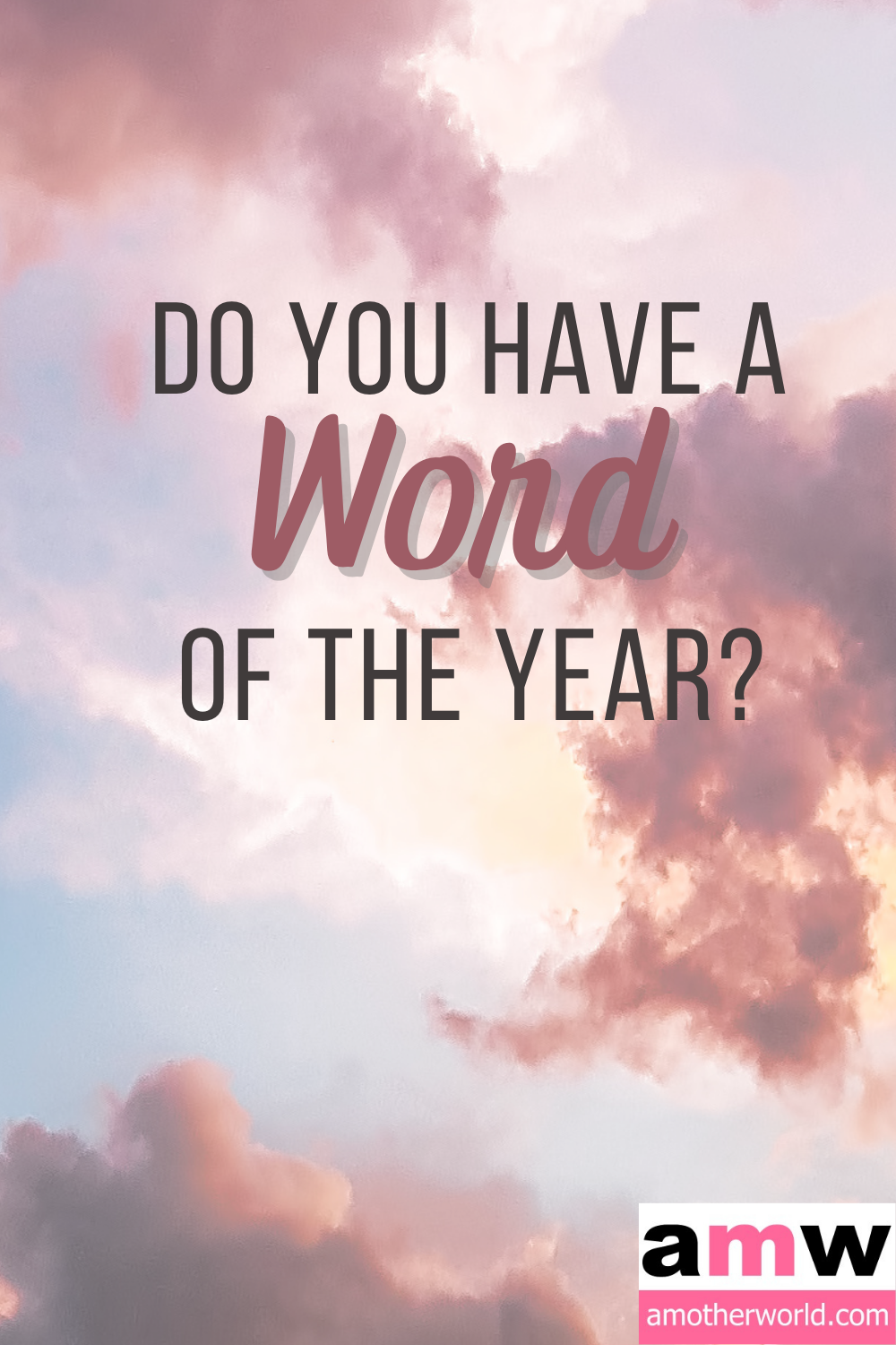 Do you have a word of the year? amotherworld.com
